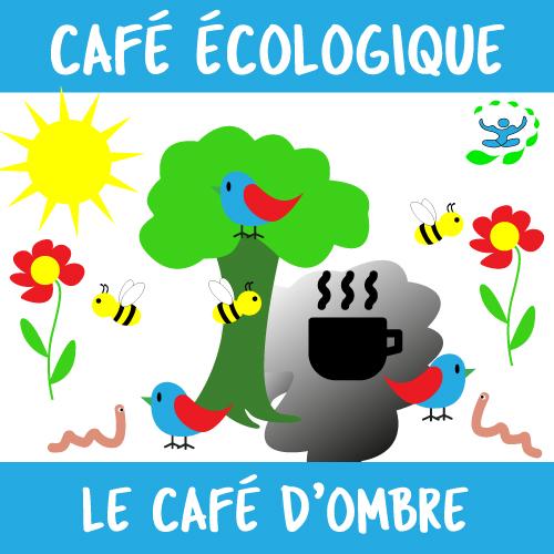 café-écologique-café-d'ombre-sanowave